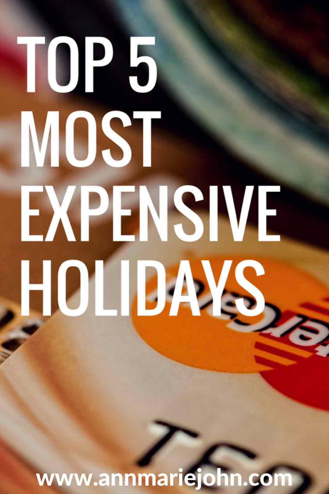 Top 5 Most Expensive Holidays