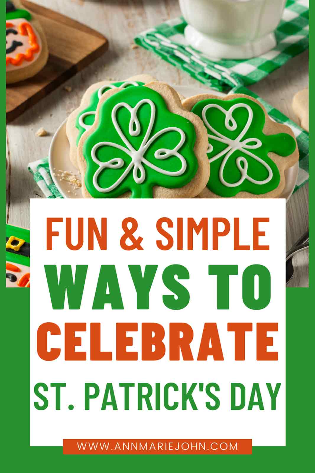 Fun and Simple Ways to Celebrate St Patricks Day