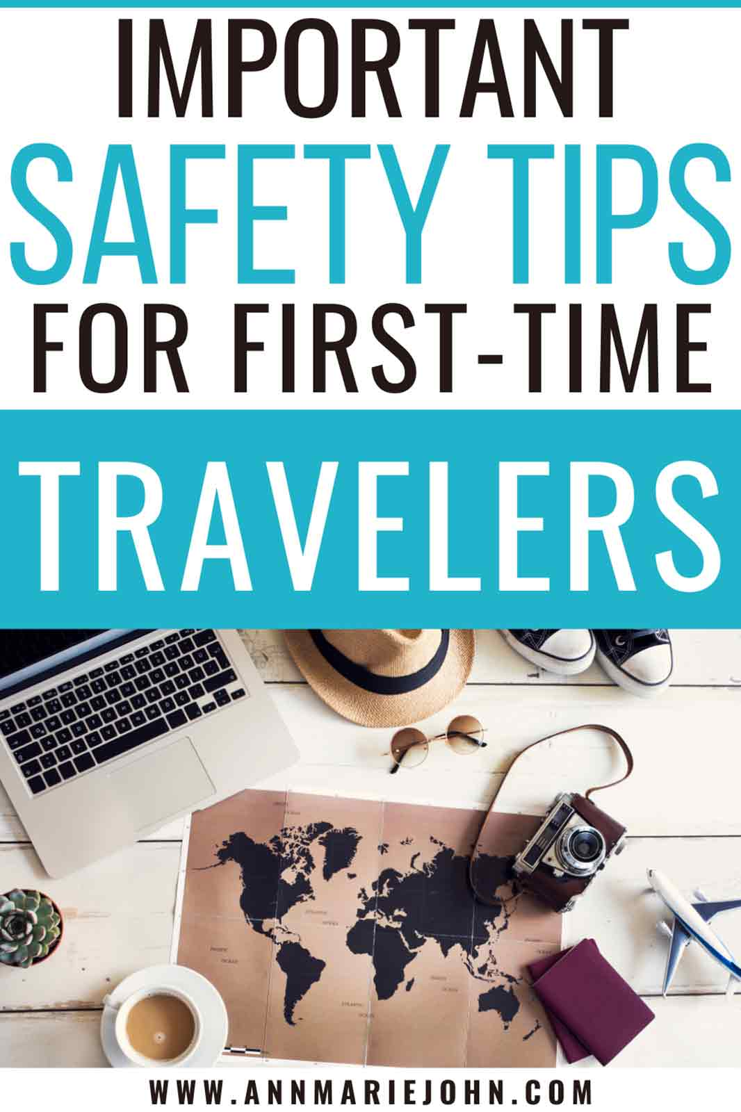 Important Safety Tips for First Time Travelers