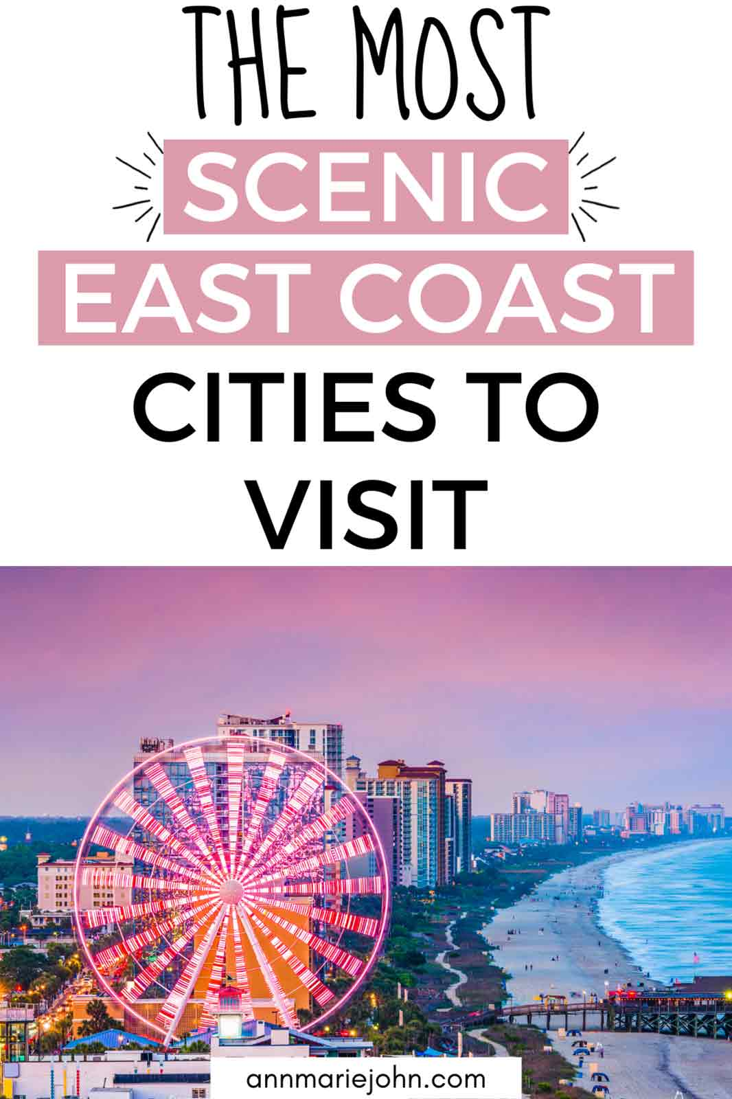 The Most Scenic East Coast Cities to Visit