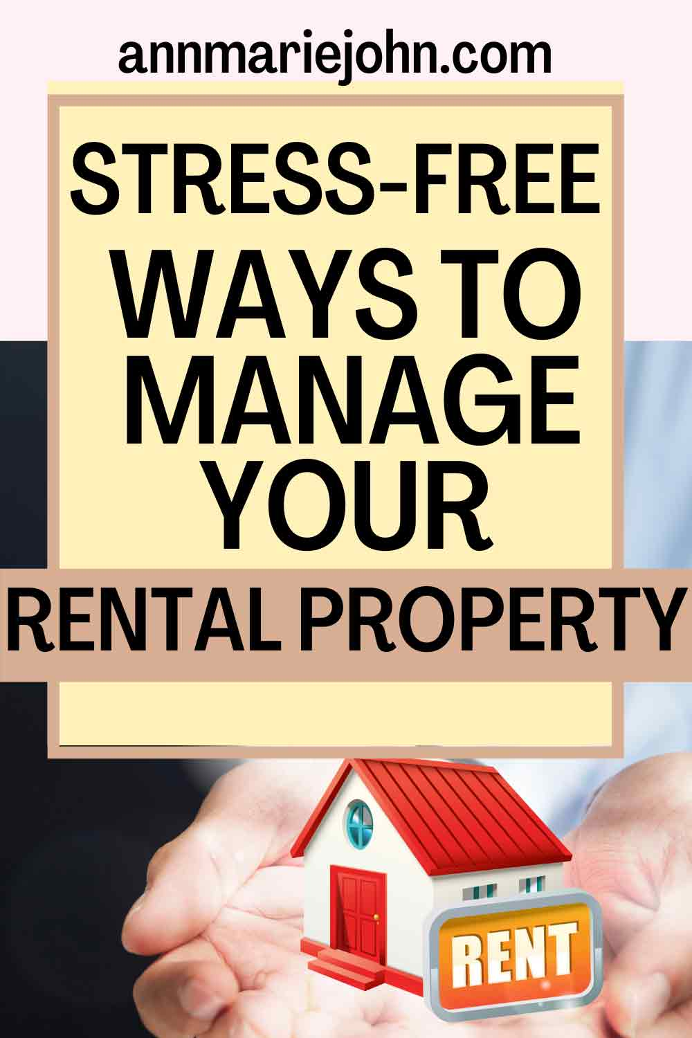 Stress-Free Ways To Manage Your Rental Property