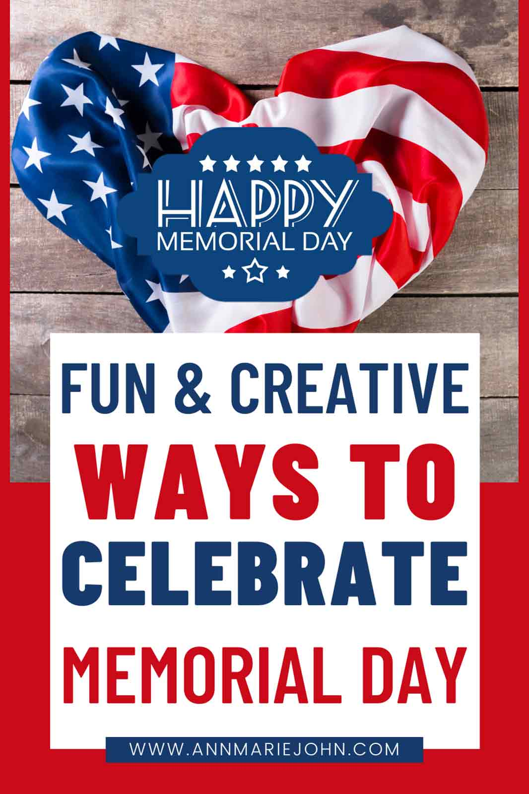 Fun and Creative Ways to Celebrate Memorial Day