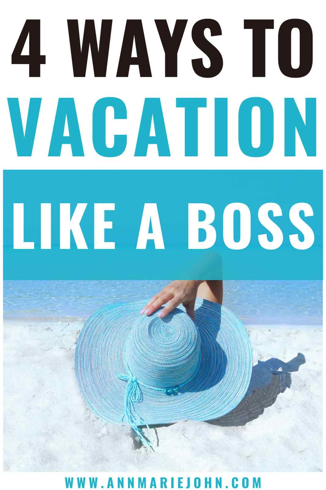 4 Fantastic Ways To Go on a Vacation Like a Boss