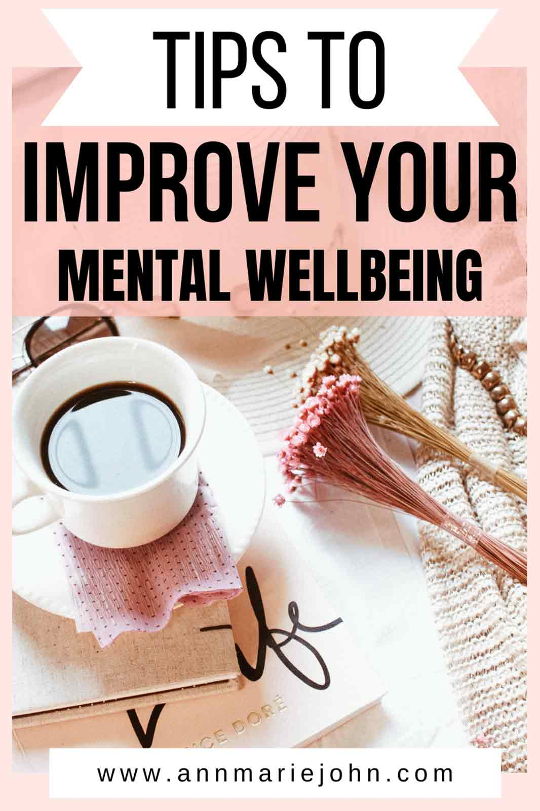 Tips To Improve Your Mental Wellbeing