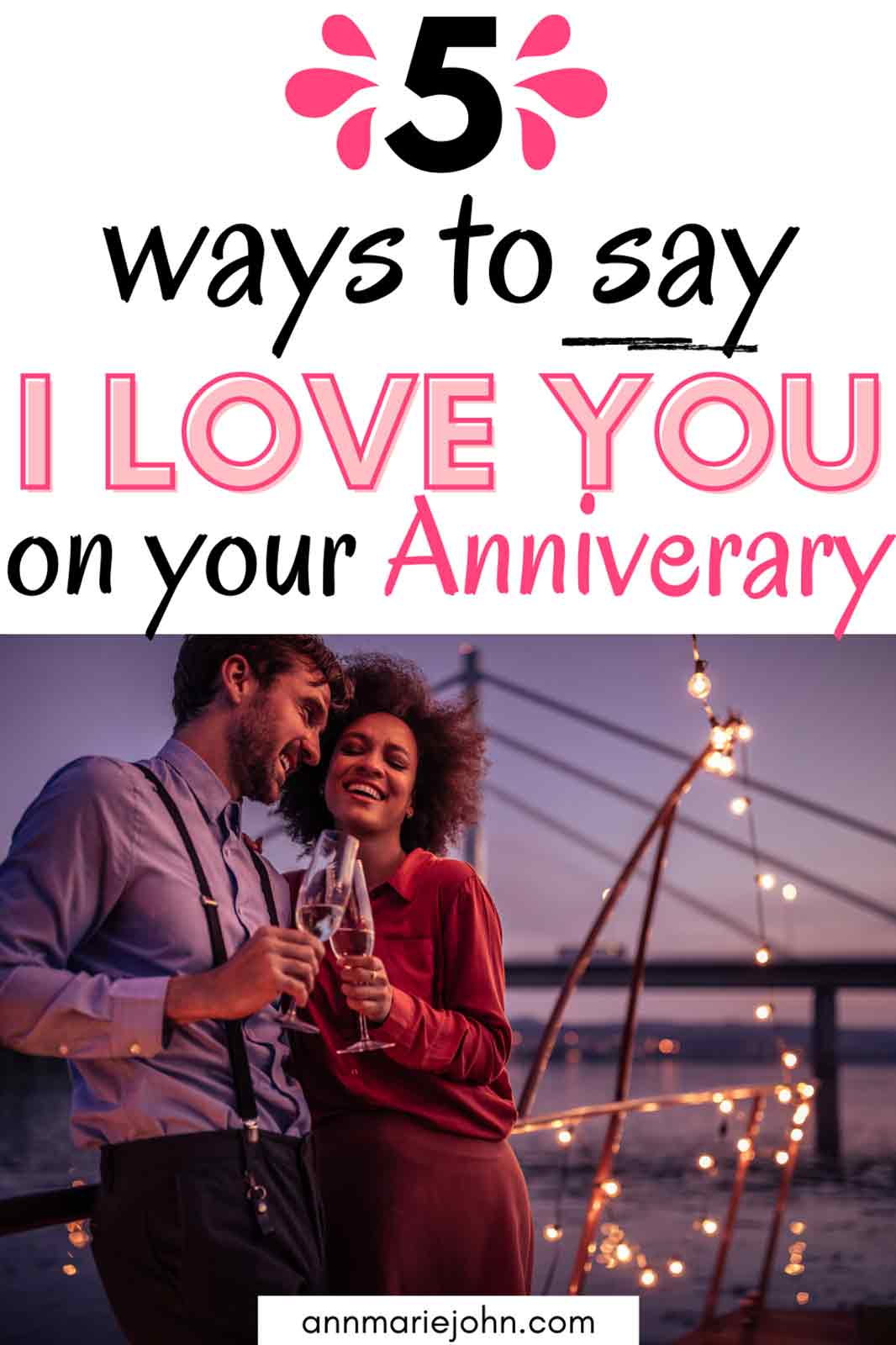 5 Ways to Say I Love You On Your Anniversary