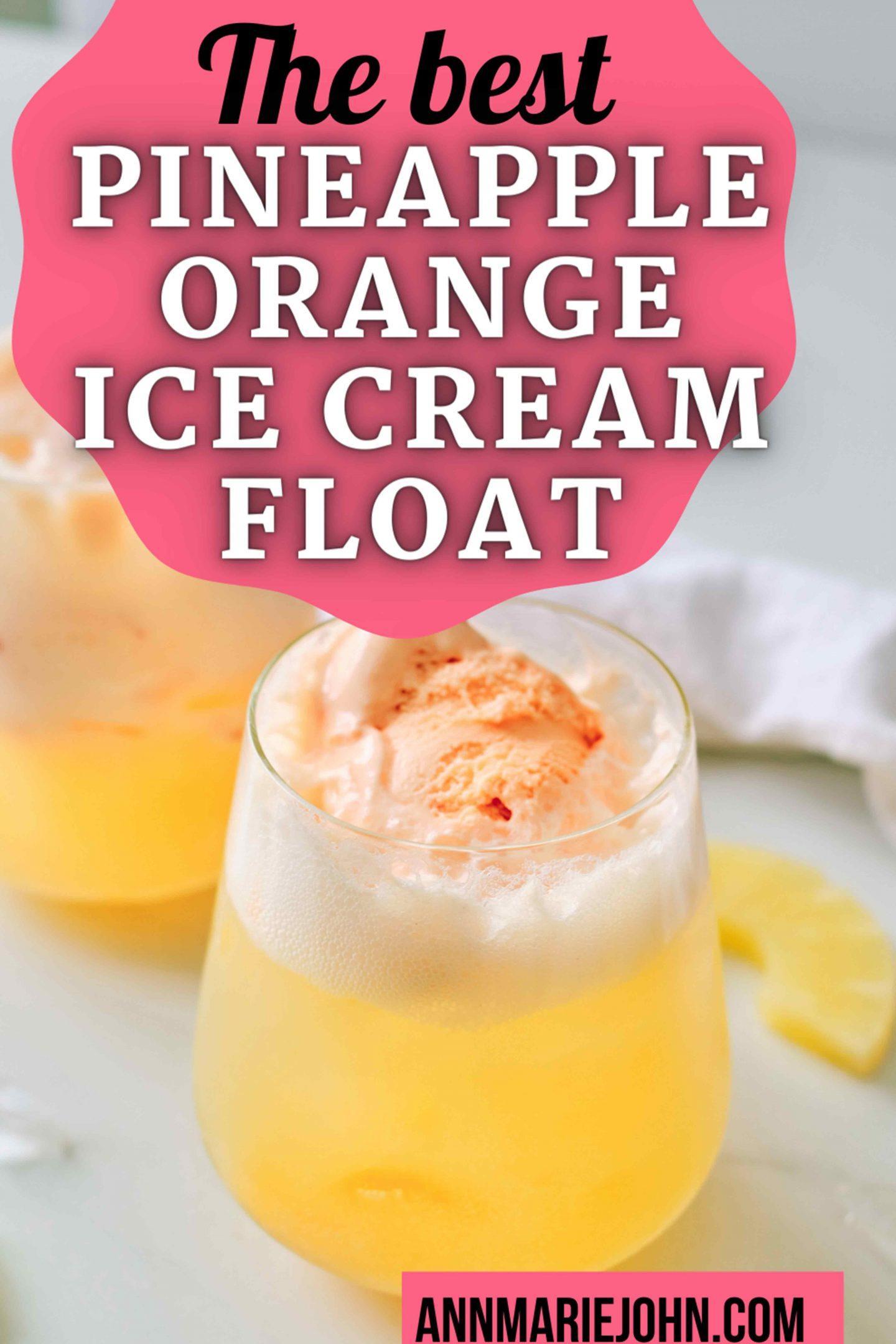 Pineapple Orange Ice Cream Float